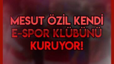 Mesut Özil kendi E-Spor takımını kuruyor.
