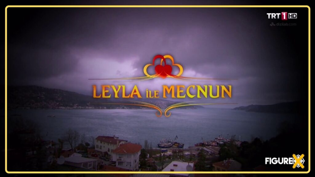 18 Leyla ile Mecnun 1 - Netflix'teki En İyi Türk Dizileri - Top 20 - Figurex Dizi