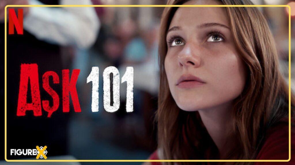 19 Ask 101 1 - Netflix'teki En İyi Türk Dizileri - Top 20 - Figurex Dizi
