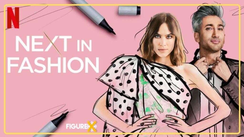 7 Next in Fashion - Netflix'de İzleyebileceğiniz Eğlenceli Yarışmalar - Figurex Dizi