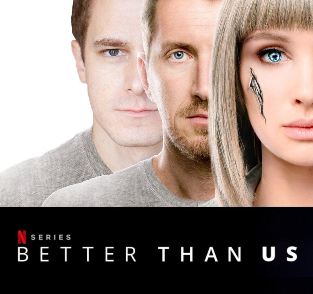 Better Than Us - Netflix'te İzleyebileceğiniz Kısa Diziler - Figurex Genel